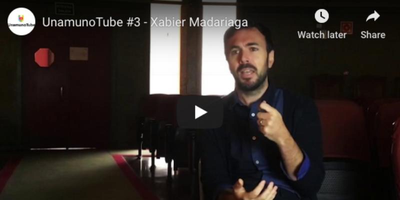 UnamunoTube #3 - Xabier Madariaga