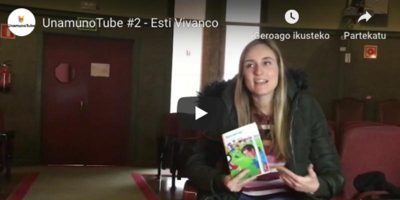 UnamunoTube #2 - Esti Vivanco